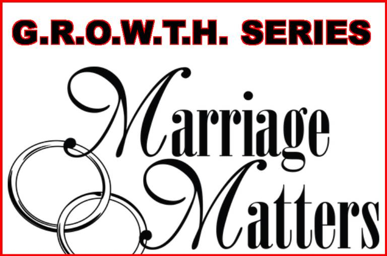Marriage Matters GROWTH Series